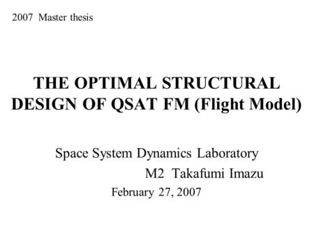 THE OPTIMAL STRUCTURAL DESIGN OF QSAT FM (Flight Model)