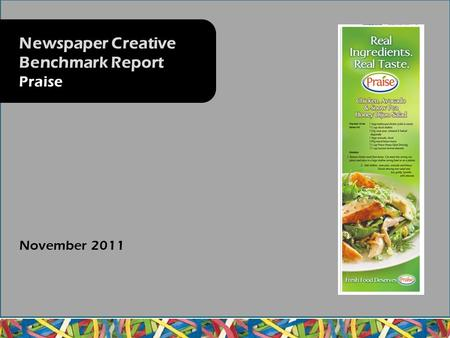 November 2011 Newspaper Creative Benchmark Report Praise.