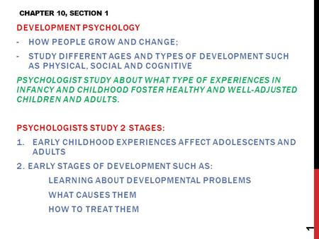 Development Psychology how people grow and change;