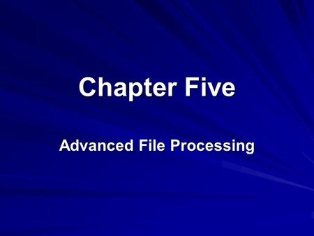 Advanced File Processing
