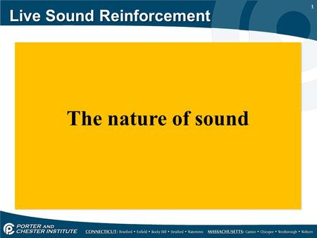 1 Live Sound Reinforcement The nature of sound. 2 Live Sound Reinforcement In this presentation we will discuss the nature of sound traveling through.