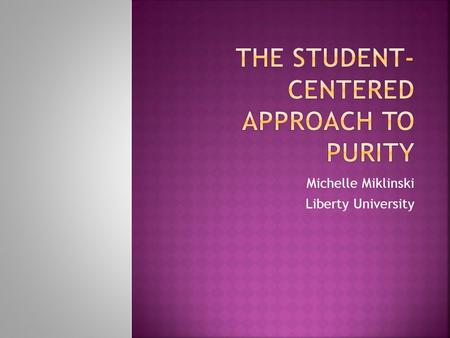 Michelle Miklinski Liberty University.  The presentation includes a synthesis review of literature relating to <strong>methods</strong> of instruction and how they affect.