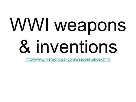 WWI weapons & inventions