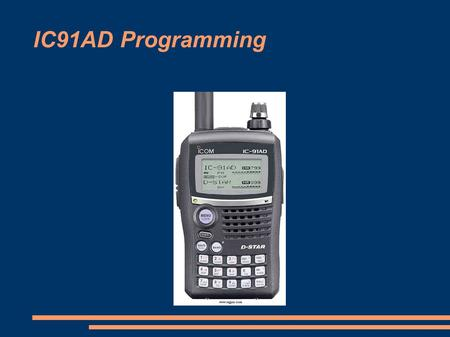 IC91AD Programming. There are several ways to store information into the IC91. You can manually write channel information using the front panel. This.