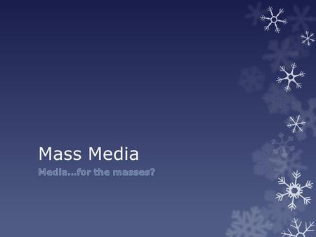 Mass Media. Mass Media Today  Examples? (This is pretty easy)     Collection.