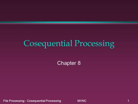 Cosequential Processing