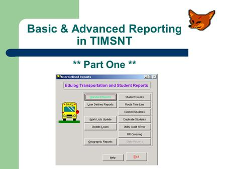 Basic & Advanced Reporting in TIMSNT ** Part One **