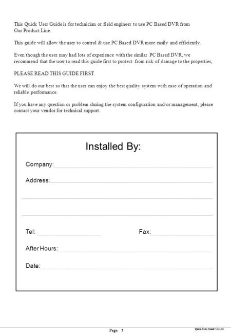 1 Page: Quick User Guide Ver.3.0 Installed By: Company: Address: Tel:Fax: After Hours: Date: This Quick User Guide is for technician or field engineer.