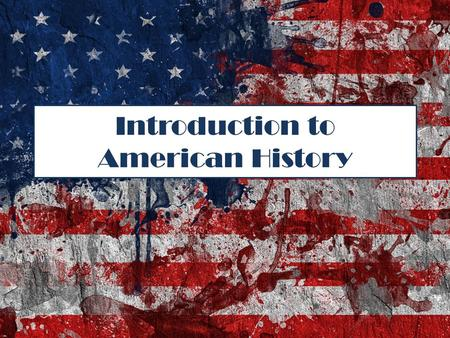 Introduction to American History. History Terminology Historiography – the study of how history is written and researched Political history – history.