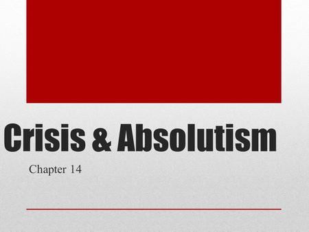 Crisis & Absolutism Chapter 14.