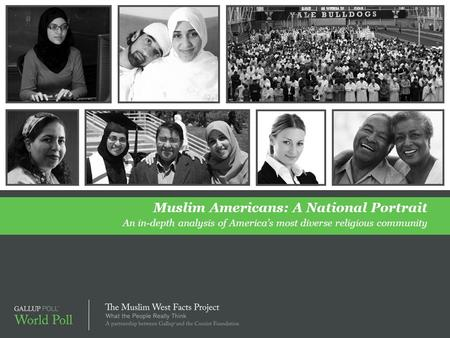 Muslim Americans: A National Portrait An in-depth analysis of America's most diverse religious community.
