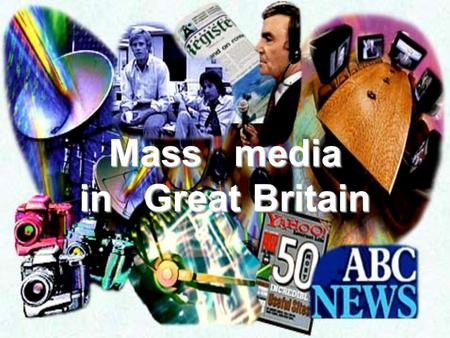 "Mass media in Great Britain The Press The British press P Press is very important for people in the UK since they read a lot. It is a so-called ""tradition"""