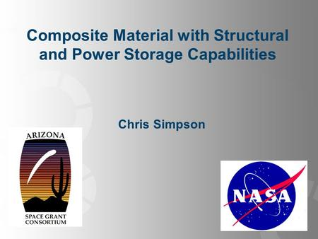 Composite Material with Structural and Power Storage Capabilities Chris Simpson.