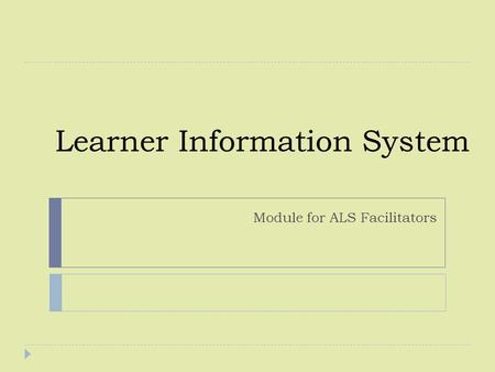 Learner Information System Module for ALS Facilitators.