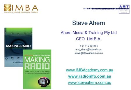 Steve Ahern Ahern Media & Training Pty Ltd CEO I.M.B.A. + 61 412 884465