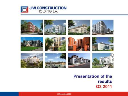 10 November 2011 Presentation of the results Q3 2011.