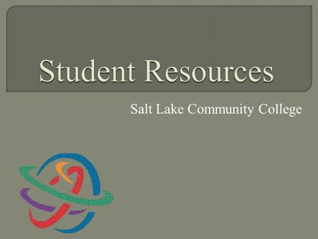 Salt Lake Community College. The Student Employment Center is beneficial to students in many ways including: helping students put together resumes, prepare.