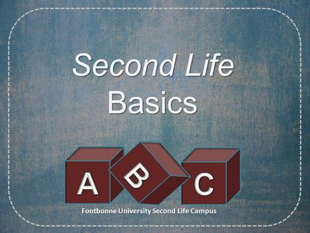 SecondLife Second LifeBasics Fontbonne University Second Life Campus.