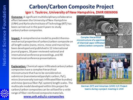 National Science Foundation Carbon/Carbon Composite Project Igor I. Tsukrov, University of New Hampshire, DMR 0806906 Outcome: A significant multidisciplinary.