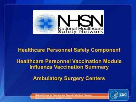 Healthcare Personnel Safety Component Healthcare Personnel Vaccination Module Influenza Vaccination Summary Ambulatory Surgery Centers National Center.