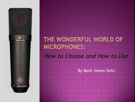 By Mark James Seitz How to Choose and How to Use.