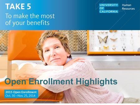 Open Enrollment Highlights. This presentation is intended for communication purposes only, it is not a guarantee of benefits. Please see insurance plan.