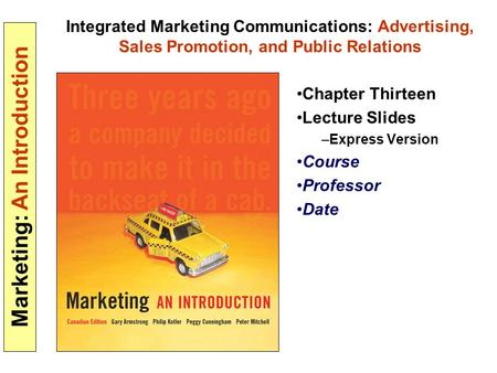 Marketing: An Introduction Integrated Marketing Communications: Advertising, Sales Promotion, and Public Relations Chapter Thirteen Lecture Slides –Express.