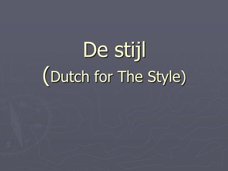De stijl (Dutch for The Style)