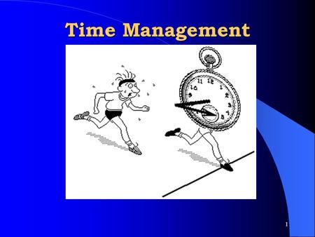 "1 Time Management. 2 3 "" We all have time to either spend or waste and it is our decision what to do with it. But once passed, it is gone forever."" --"