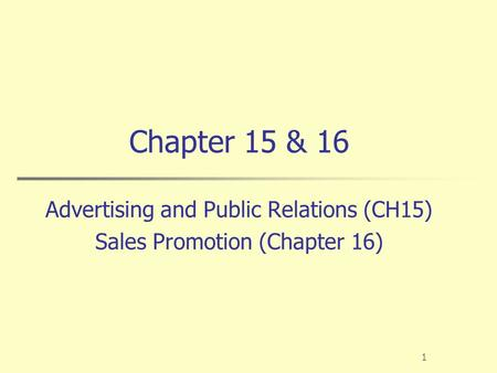 Chapter 15 & 16 Advertising and Public Relations (CH15)