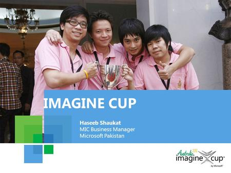 IMAGINE CUP Haseeb Shaukat MIC Business Manager Microsoft Pakistan.