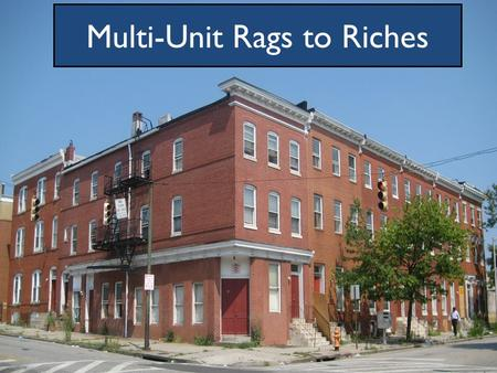 Multi-Unit Rags to Riches. Due Diligence Operations – Management of Your Team Settlement Preparation Forms & Documentation Property Take Over 1-3-5 Year.