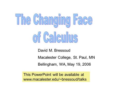 David M. Bressoud Macalester College, St. Paul, MN Bellingham, WA, May 19, 2006 This PowerPoint will be available at www.macalester.edu/~bressoud/talks.