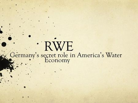 RWE Germany's secret role in America's Water Economy.