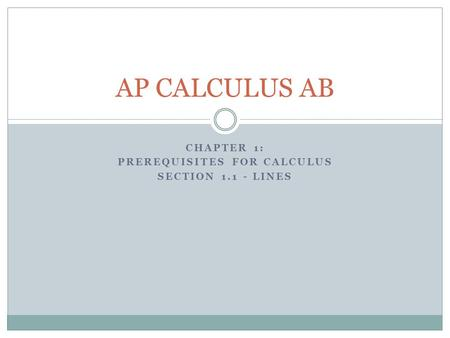 Chapter 1: Prerequisites for Calculus Section Lines