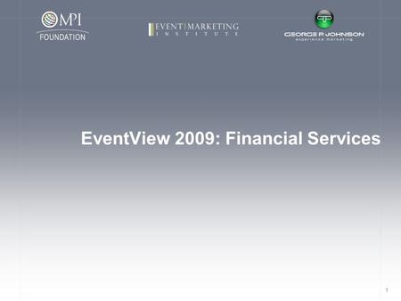 1 EventView 2009: Financial Services. 2 Overview EventView Background Status Key Performance Indicators Summary Trends Budget ROI Measurement Green Event-to-Experience.