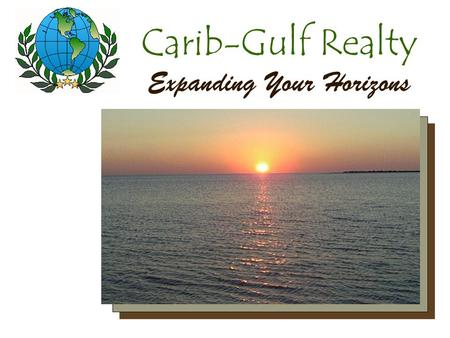Carib-Gulf Realty Expanding Your Horizons Your Logo Here Insert product photograph here.