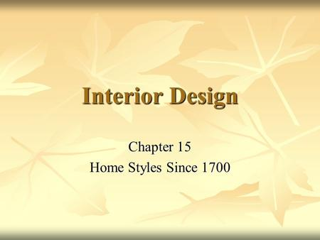 Chapter 15 Home Styles Since 1700