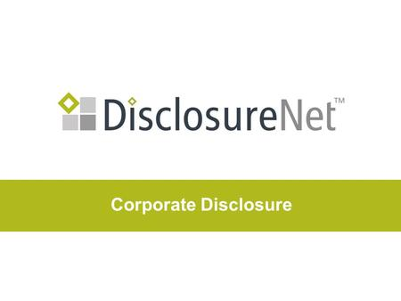 Corporate Disclosure.  Corporate disclosure is information public companies, mutual funds and corporate insiders must disclose to the investing public.