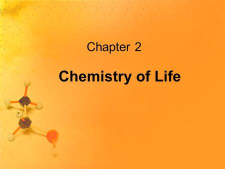 Chapter 2 Chemistry of Life. Chemistry Video