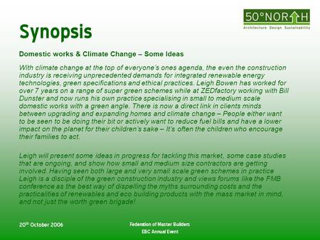 20 th October 2006 Federation of Master Builders EBC Annual Event Synopsis Domestic works & Climate Change – Some Ideas With climate change at the top.