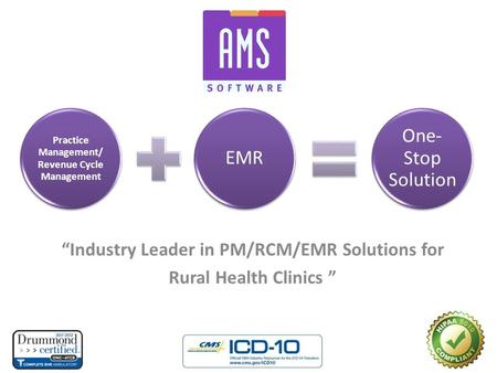 """Industry Leader in PM/RCM/EMR Solutions for Rural Health Clinics "" Practice Management/ Revenue Cycle Management EMR One- Stop Solution."