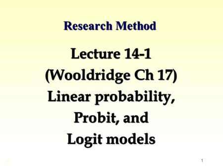 Lecture 14-1 (Wooldridge Ch 17) Linear probability, Probit, and