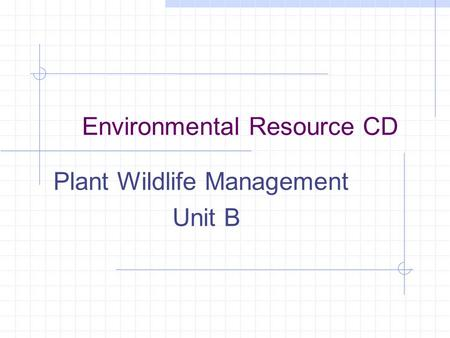 Environmental Resource CD Plant Wildlife Management Unit B.
