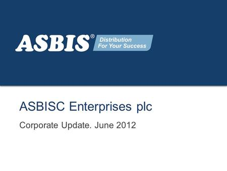 Www.asbis.com ASBISC Enterprises plc Corporate Update. June 2012.