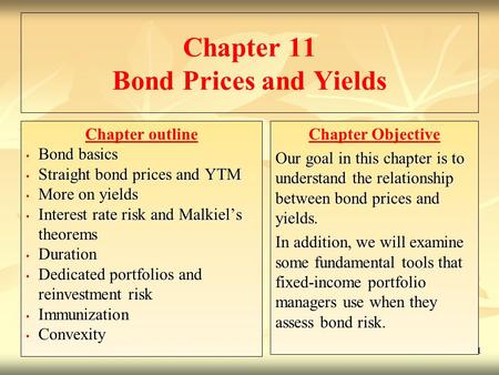 11- 1 Chapter 11 Bond Prices and Yields Chapter outline Bond basics Bond basics Straight bond prices and YTM Straight bond prices and YTM More on yields.