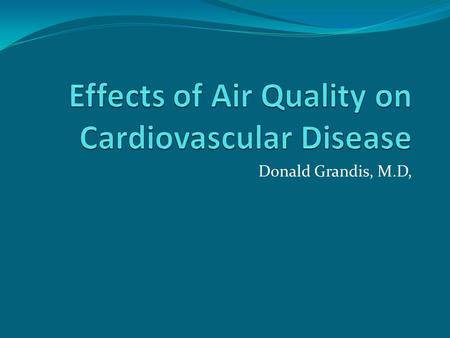 Donald Grandis, M.D,. A Real Life Case Presentation M.F. is a 64 year old woman with no history of high blood pressure, diabetes mellitus, high cholesterol,