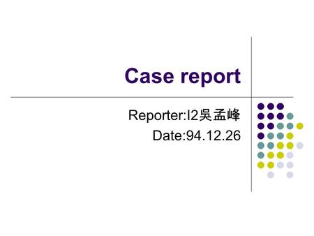 Case report Reporter:I2 吳孟峰 Date:94.12.26. History A 29-year-old women :severe eye pain and a recent loss of vision in her right eye over the past few.