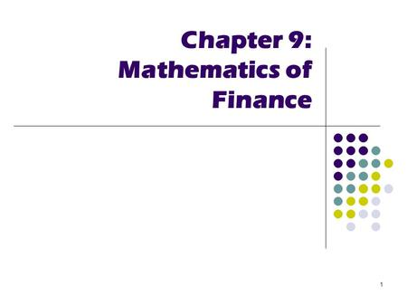 Chapter 9: Mathematics of Finance