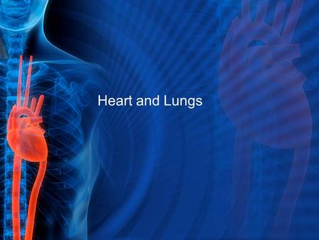 Heart and Lungs. Cardiovascular System (Heart) Delivers essential materials to body cells and removes waste materials from the cells. Also known as the.